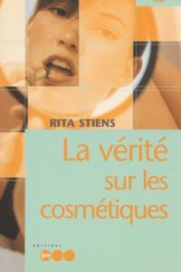 La vérité sur les cosmétiques - Rita Stiens |