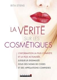 Rita Stiens - La vérité sur les cosmétiques.