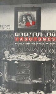 Rita Thalmann - Femmes et Fascismes.