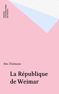 Rita Thalmann - La République de Weimar.