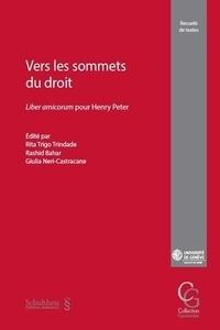 Rita Trigo Trindade et Rashid Bahar - Vers les sommets du droit - Liber amicorum pour Henry Peter.