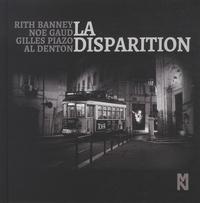Rith Banney et Noé Gaud - La disparition.