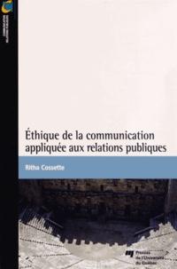 Ritha Cossette - Ethique de la communication appliquée aux relations publiques.