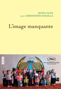 Rithy Panh et Christophe Bataille - L'image manquante.