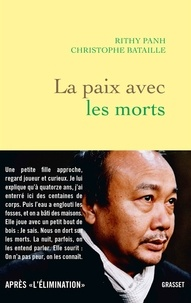 Livre gratuit à télécharger pour kindle La paix avec les morts (French Edition) ePub 9782246813255 par Rithy Panh, Christophe Bataille