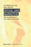 Ritual and Narrative - Theoretical Explorations and Historical Case Studies.