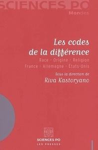 Riva Kastoryano - Les codes de la différence - Race-Origine-Religion France-Allemagne-Etats-Unis.