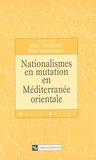 Riva Kastoryano et  Collectif - Nationalisme en mutation en Méditerranée orientale.