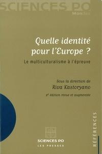 Riva Kastoryano - Quelle identité pour l'Europe ? - Le multiculturalisme à l'épreuve.
