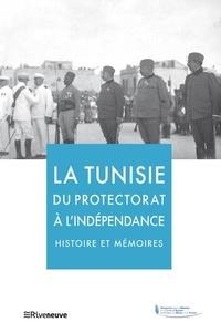 Ebook pour le téléchargement de téléphone Android La Tunisie du protectorat a l'indépendance  - Histoire et mémoires (Litterature Francaise)