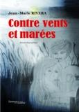 Rivera Jean-marie - Contre vents et marees.