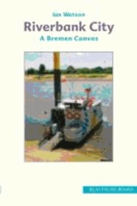 Riverbank City - A Bremen Canvas.