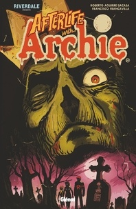 Roberto Aguirre-Sacasa - Riverdale présente Afterlife with Archie.
