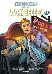 Mark Waid - Riverdale présente Archie - Tome 01.