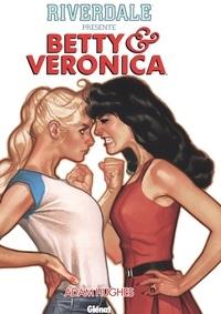 Adam Hugues - Riverdale présente Betty et Veronica - Tome 01.