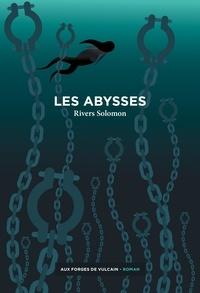 Rivers Solomon - Les abysses.