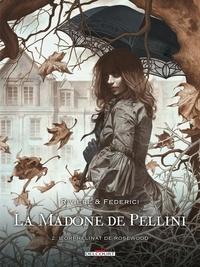 Rivière et  Federici - La Madone de Pellini Tome 2 : L'Orphelinat de Rosewood.