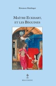 Riwanon Rimlinger - Maître Eckhart, et les Béguines.