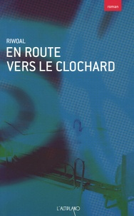 Riwoal - En route vers le clochard.