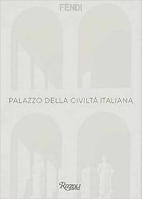Rizzoli - The palazzo della civilta italiana in Rome.