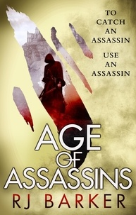 RJ Barker - Age of Assassins - (The Wounded Kingdom Book 1) To catch an assassin, use an assassin....