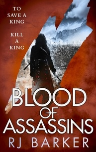 RJ Barker - Blood of Assassins - (The Wounded Kingdom Book 2) To save a king, kill a king....