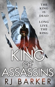 RJ Barker - King of Assassins - (The Wounded Kingdom Book 3) The king is dead, long live the king....