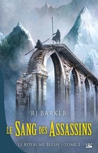 RJ Barker - Le royaume blessé Tome 2 : Le sang des assassins.