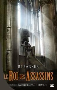 RJ Barker - Le royaume blessé Tome 3 : Le Roi des Assassins.
