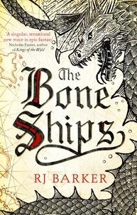 RJ Barker - The Bone Ships - Winner of the Holdstock Award for Best Fantasy Novel.