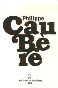 Philippe Caubère - Les Carnets du Rond-Point N° 9 : Philippe Caubère.