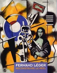RMN - Fernand Léger - Reconstruire le réel.