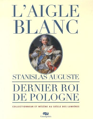 RMN - L'aigle Blanc - Stanislas Auguste, dernier roi de Pologne.
