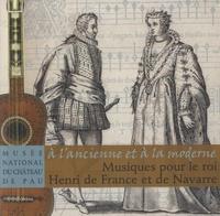 RMN - Musiques pour le roi Henri de France et de Navarre - A l'ancienne et à la moderne.