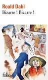 Roald Dahl - Bizarre ! Bizarre !.