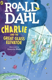 Roald Dahl - Charlie and the Great Glass Elevator.