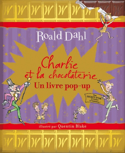 Roald Dahl - Charlie et la chocolaterie - Un livre pop-up.
