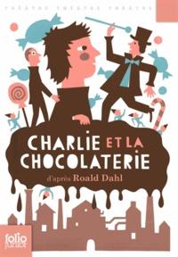 Roald Dahl - Charlie et la chocolaterie - Adaptation théâtrale.