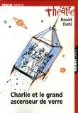 Roald Dahl - Charlie et le grand ascenseur de verre.