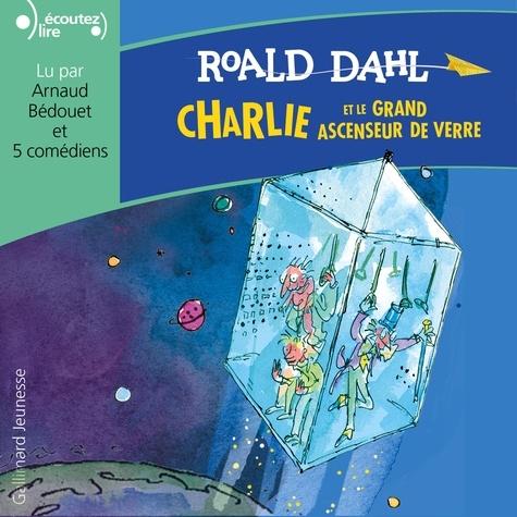 Roald Dahl et Luc Alexander - Charlie et le grand ascenseur de verre.