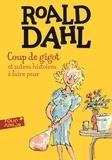 Roald Dahl - Coup de gigot et autres histoire à faire peur.