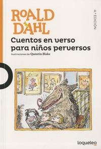 Roald Dahl - Cuentos en verso para niños perversos.