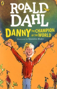 Roald Dahl - Danny the Champion of the World.