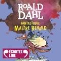 Roald Dahl et Christine Delaroche - Fantastique Maître Renard.