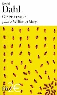 Roald Dahl - Gelée royale précédé de William et Mary.