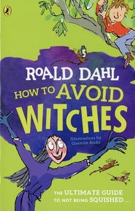 Roald Dahl - How To Avoid Witches.