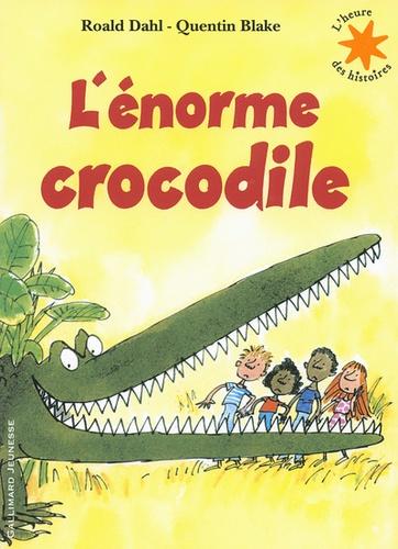 Roald Dahl et Quentin Blake - L'énorme crocodile. 1 CD audio