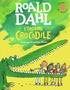 Roald Dahl - L'Enorme Crocodile.