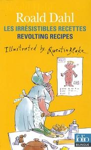 Roald Dahl et Quentin Blake - Les irrésistibles recettes de Roald Dahl - Edition bilingue français-anglais.
