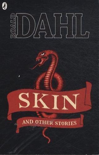 Roald Dahl - Skin and Other Stories.